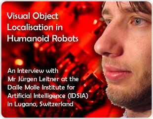 Visual Object Localisation in Humanoid Robots: An Interview with Mr. Jürgen Leitner