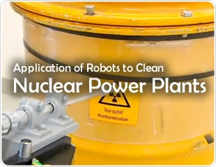 Applications of Robots to Clean Nuclear Power Plants